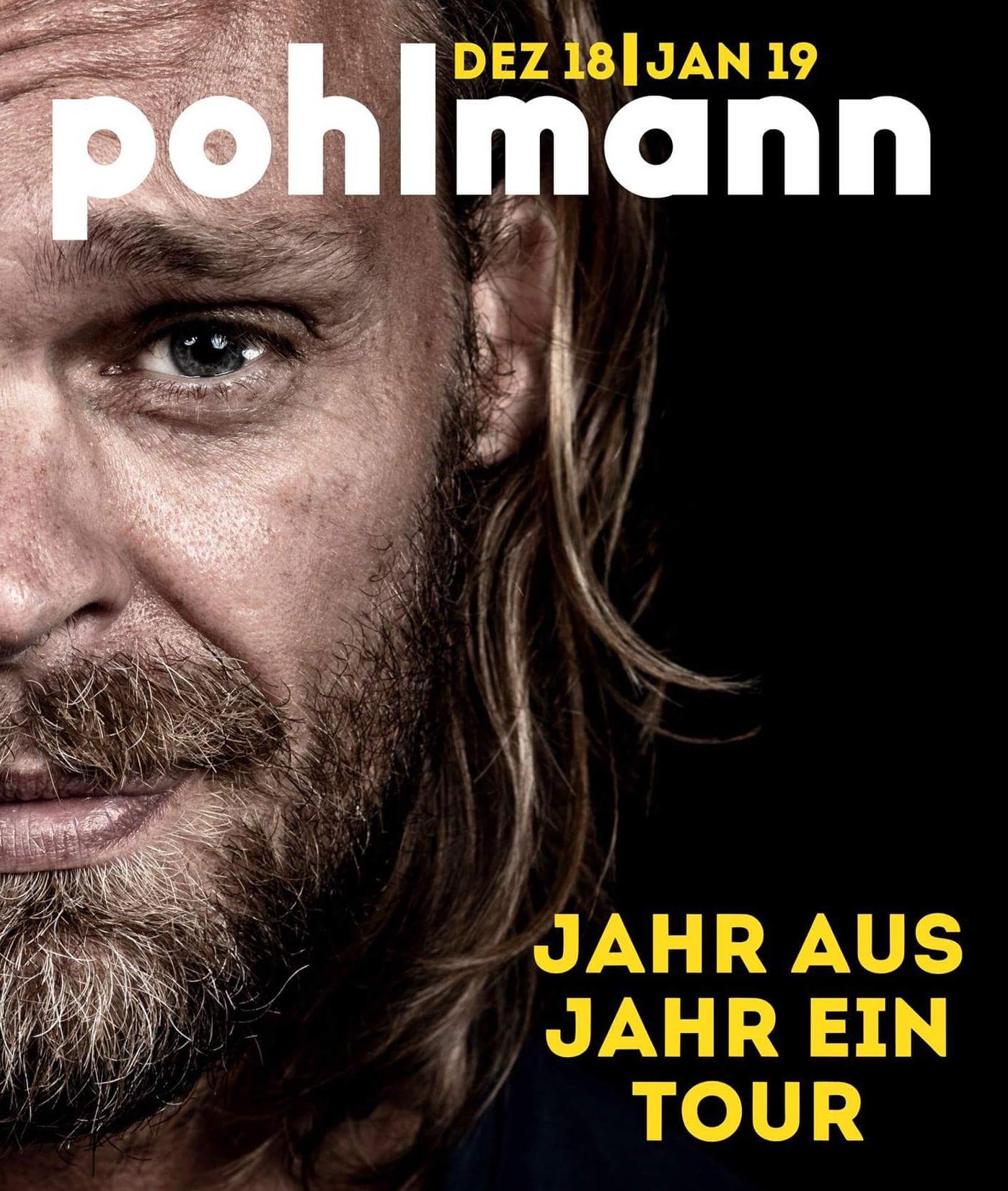 """Pohlmann Tour """"Jahr aus Jahr ein"""" 2018/19"""